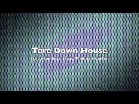 Scott Henderson feat. Thelma Houston - Tore Down House photo