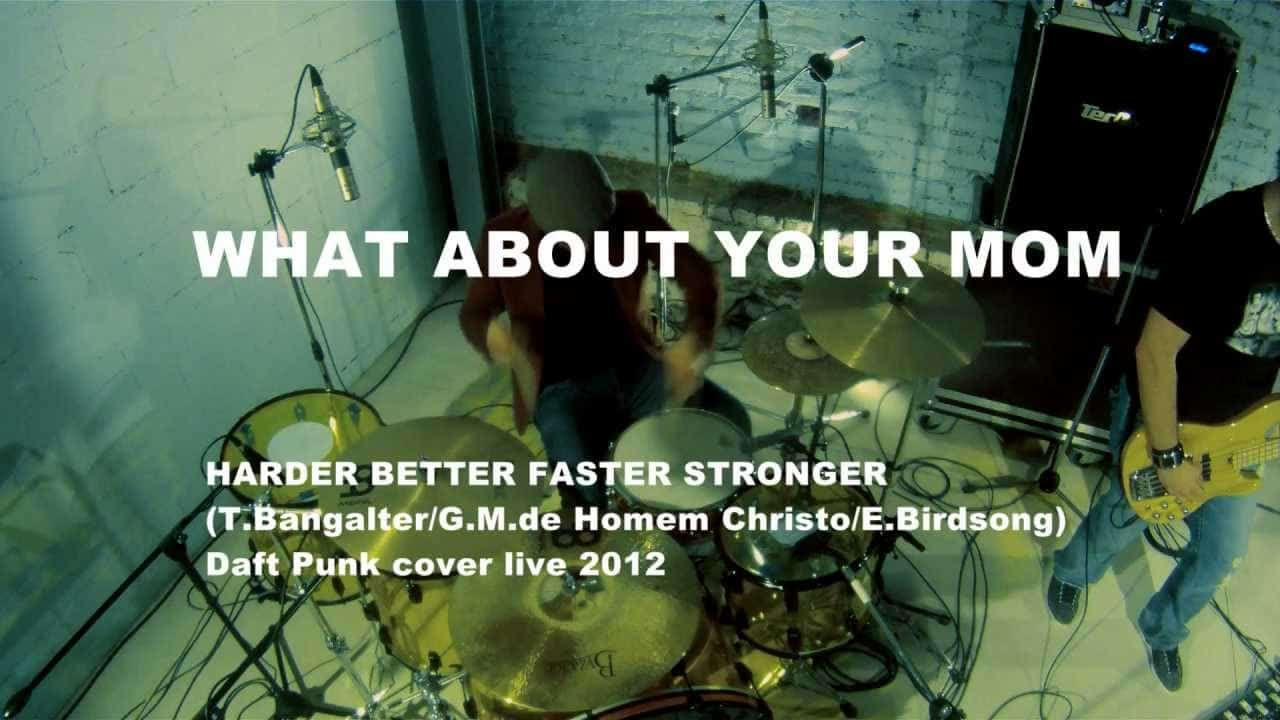 What About Your Mom - Harder Better Faster Stronger (Daft Punk cover) photo
